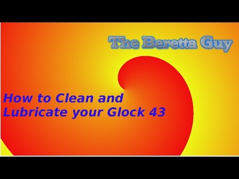 How to clean and lubricate the Glock 43