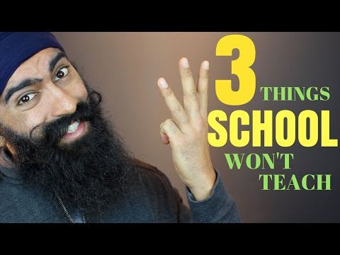 3 Things School Didn't Teach Me - What Schools Don't Teach You