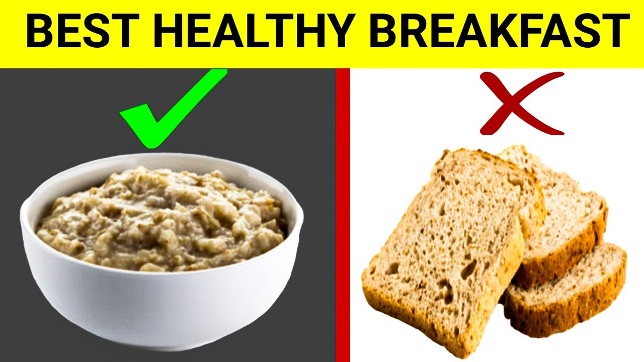 11 Best Foods To Eat In The Morning Best Healthy Breakfast Youtube
