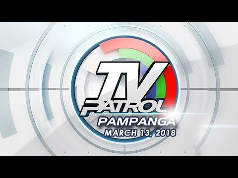 TV Patrol Pampanga - Mar 13, 2018