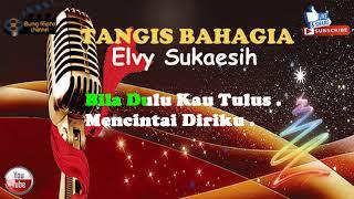 TANGIS BAHAGIA - Elvy Sukaesih Dangdut lawas karaoke Tanpa vokal