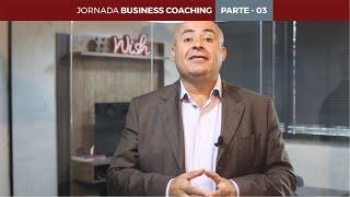 Jornada Business Coaching - Parte 03