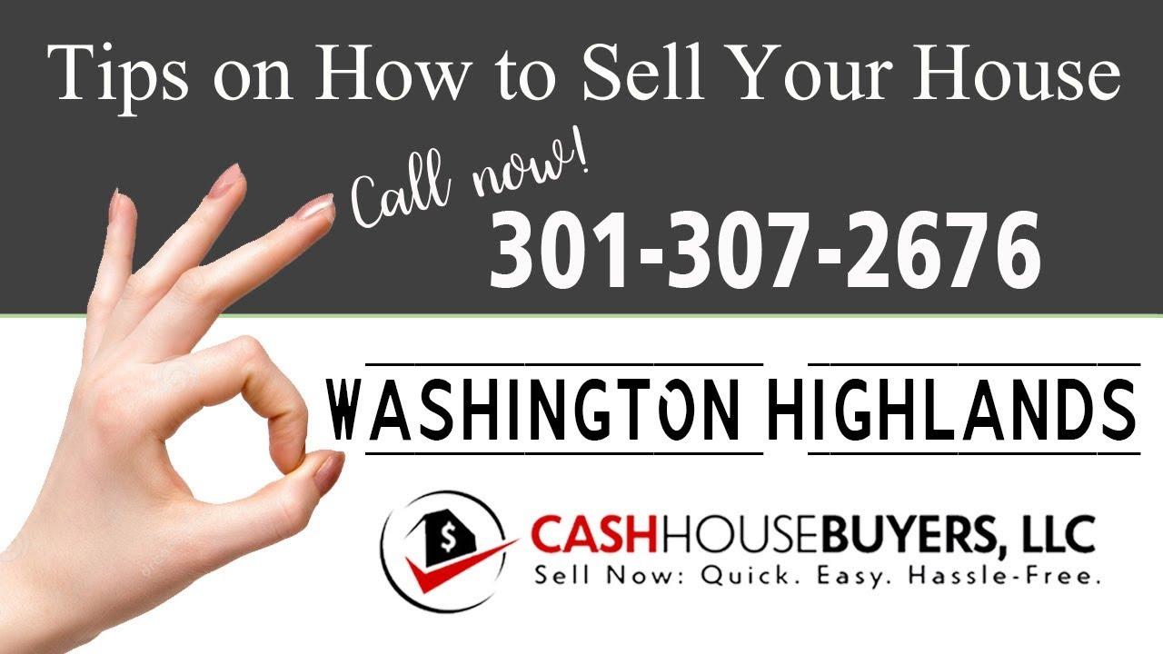 Tips Sell House Fast Washington Highlands Washington DC | Call 301 307 2676 | We Buy Houses