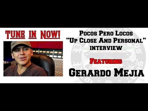 Gerardo Mejia - Up Close & Personal - Pocos Pero Locos