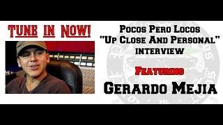 Gerardo Mejia - Up Close & Personal - Pocos Pero Locos