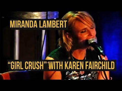 "Miranda Lambert Sings ""Girl Crush"" With Karen Fairchild"