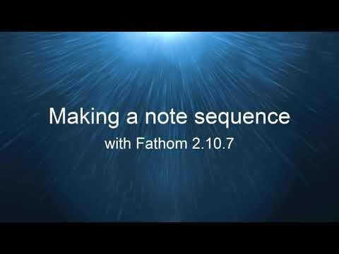 Making a note sequence with Fathom synth