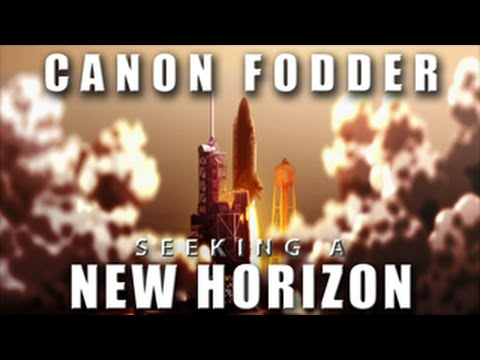 Canon Fodder - Seeking a New Horizon