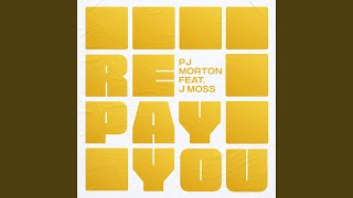 Play Repay You (feat. J Moss)