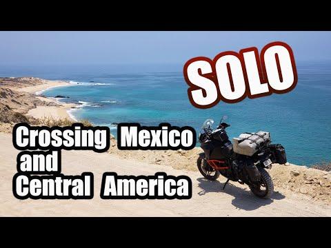 Crossing Mexico and Central America SOLO