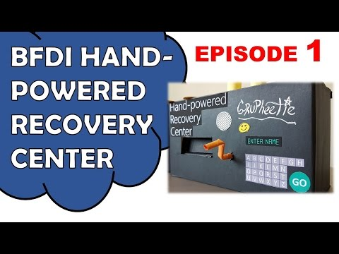Make BFDI Hand Powered Recovery Center 1/2