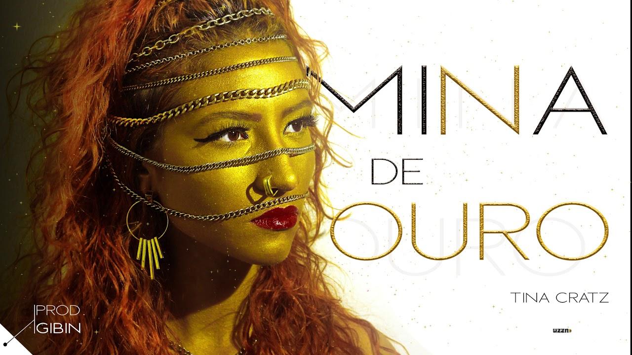 Tina Cratz - Mina de Ouro (Prod. Gibin)