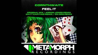 Cornthwaite - Feel It (Matt Capitani Remix) [Metamorph Recordings]