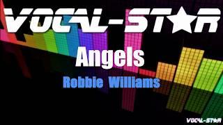 Robbie Williams - Angels (Karaoke Version) with Lyrics HD Vocal-Star Karaoke