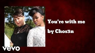 Chos3n - You're with me (AUDIO) ft. Priscilla Bailey