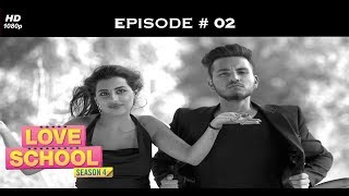 Love School 4 - Full Episode 2 - Tanvi throws a Wham-Bam