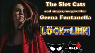 Singer/Songwriter Geena Fontanella 🎤 Lock It Link 🔐 The Slot Cats 🎰😺😸