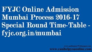 fyjc online admission mumbai process 2016 17 special round time table fyjc org in mumbai