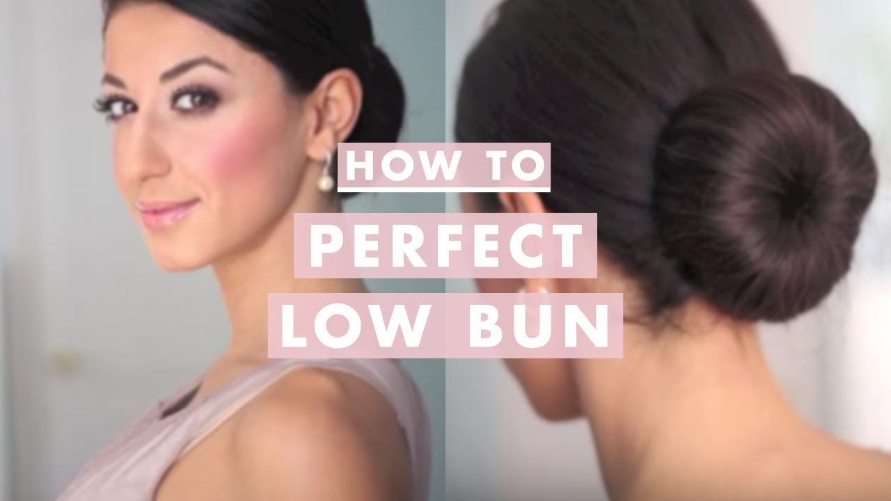 How To Perfect Low Bun Youtube