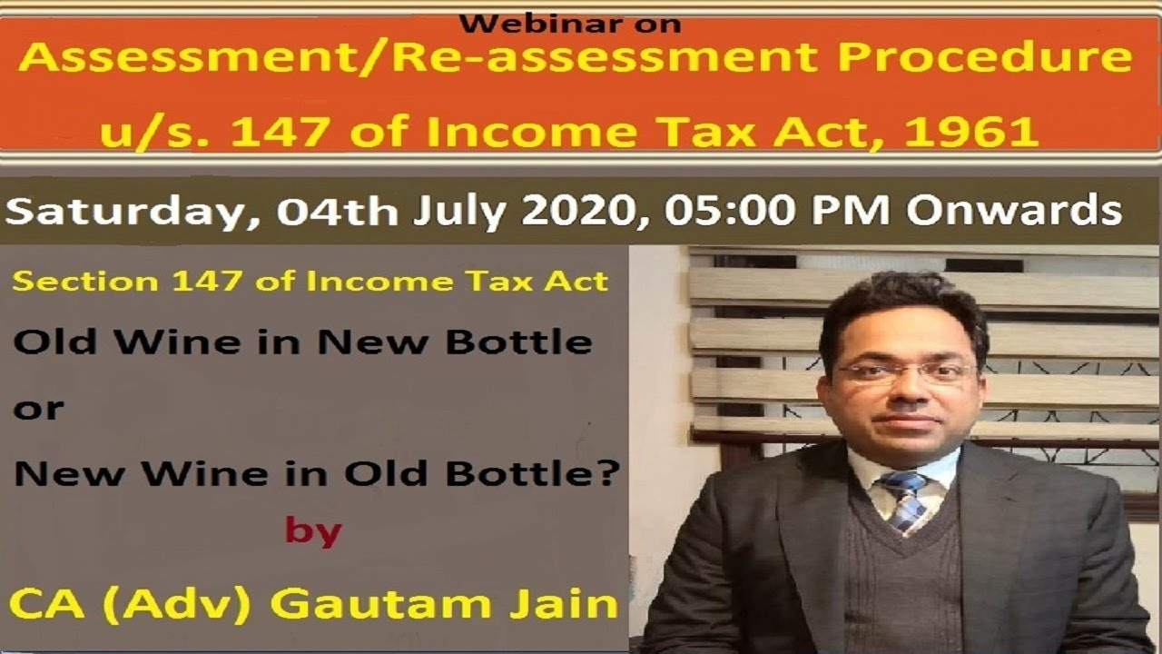Assessment/Re-assessment Procedure u/s. 147 of Income Tax Act, 1961