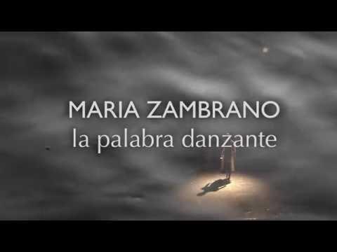 MARIA ZAMBRANO la palabra danzante - video promo