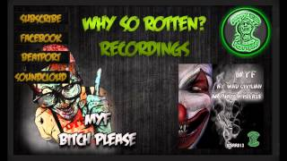 MYF - Bitch Please // Why So Rotten? Recordings // WSRR013-1