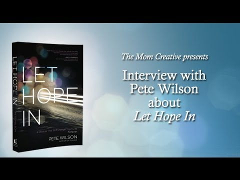 Interview with Pastor Pete Wilson about Let Hope In