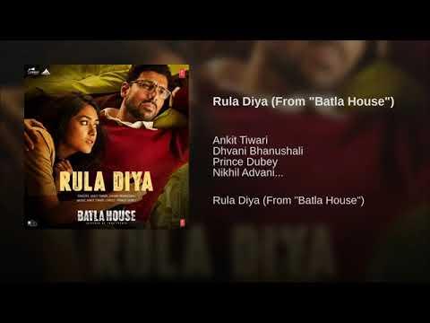 "Download Lagu  Rula DiyaFrom""Batla House""By Ankit Tiwari | Dhvani Bhanushali Mp3 Free"