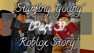 """""""Starting Young""""-Part 3-Roblox Story"""