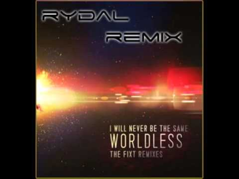 I Will Never Be The Same | Worldless (Rydal Remix)