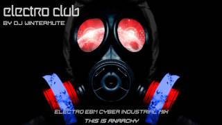 ELECTRO EBM CYBER INDUSTRIAL MIX - THIS IS ANARCHY