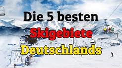 Die 5 besten/größten Skigebiete Deutschlands