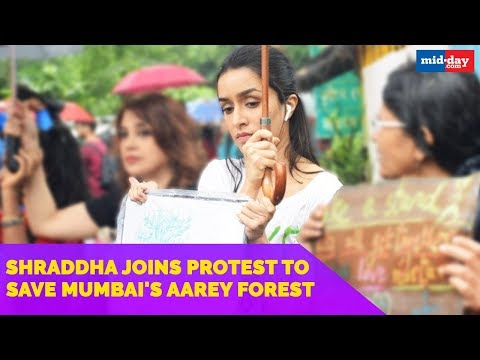 Shraddha Kapoor Joins Protest To Save Mumbai's Aarey Forest Mp3