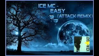 Ice MC - Easy (Attack Remix)