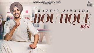 Boutique | (Full Song) | Rajvir Jawanda | New Songs 2019 | Latest Songs | Jass Records