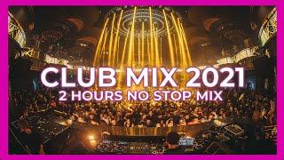 BEST CLUB MUSIC MIX 2021 🎉 Best Popular Remixes & Mashups Of Popular Songs Charts 🔥