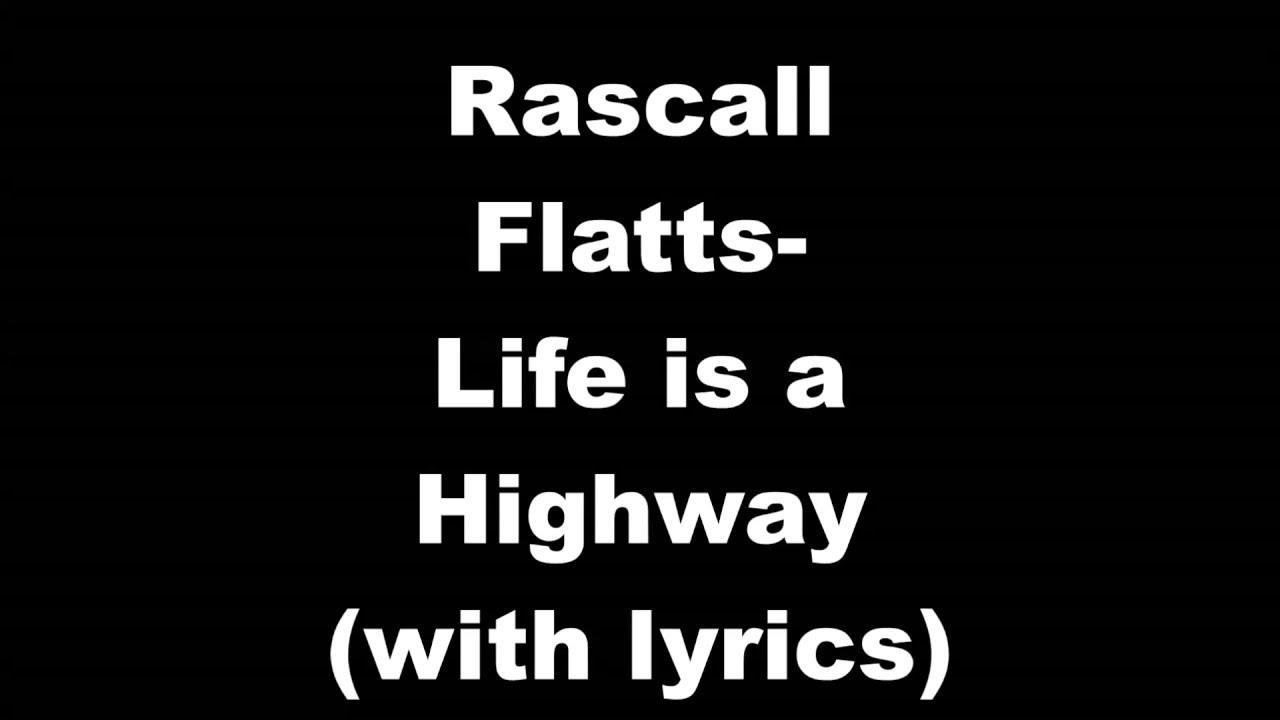 Uncategorized Life Is A Highway Lyrics life is a highway rascall flatts lyrics on screen youtube screen