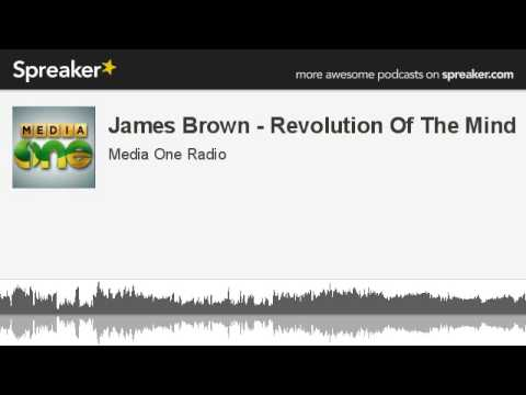 James Brown - Revolution Of The Mind (made with Spreaker)