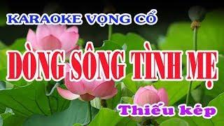 Karaoke vọng cổ DÒNG SÔNG TÌNH MẸ - THIẾU 1 VAI KÉP [Hát cùng Jimmy Tran]