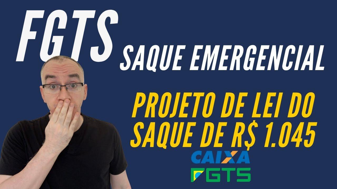 FGTS Saque Emergencial -  Projeto de Lei tramita no Congresso - Quando sai?