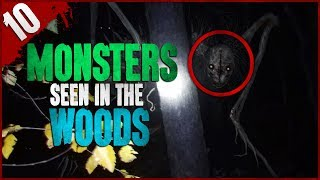 10 Monsters Seen in the Woods - Darkness Prevails