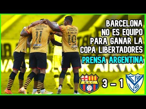 🚩PRENSA ARGENTINA DICE ! BARCELONA VS VELEZ 3 - 1 RELATO COPA LIBERTADORES 2021 CLASIFICO BARCELONA