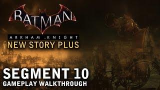 Batman - Arkham Knight - New Story Plus: Segment 10 (PS4)