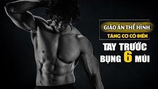 Duy Nguyễn tập Tay trước bụng 6 múi tăng cơ Cổ điển