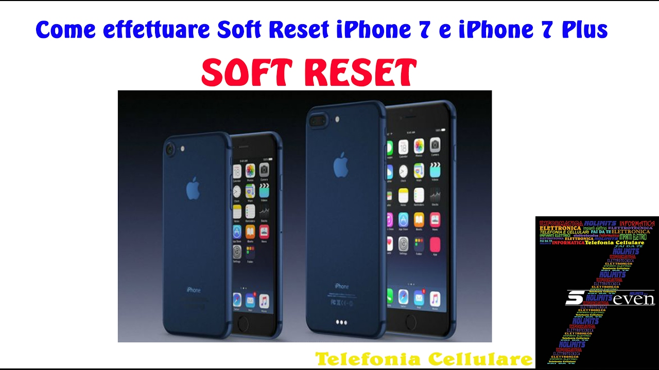 hard reset of iphone come effettuare soft reset iphone 7 e iphone 7 plus 8120