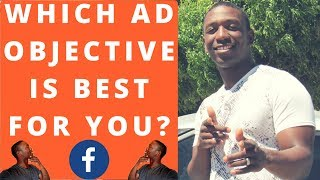 Facebook Ad Objectives - What Facebook Ad Objective Is Best For You?
