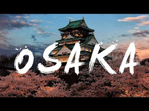 Osaka: Movement [4K Japan Cinematic]
