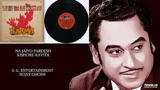 Na Jaiyo Pardesh -Kishore-Kavita KARMA 1986 - LAXMIKANT PYARELAL.mp3