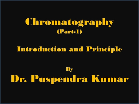 Part 1: Introduction and Principles of Chromatography