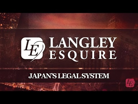 The Langley Esquire Series: Japan's Legal System